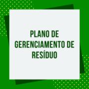 Como elaborar o Plano de Gerenciamento de Resíduos Sólidos – PGRS