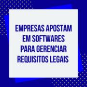 Softwares que auxiliam no gerenciamento de Requisitos Legais Aplicáveis