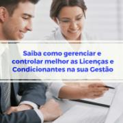 Você sabe como gerenciar e controlar as Licenças e Condicionantes?