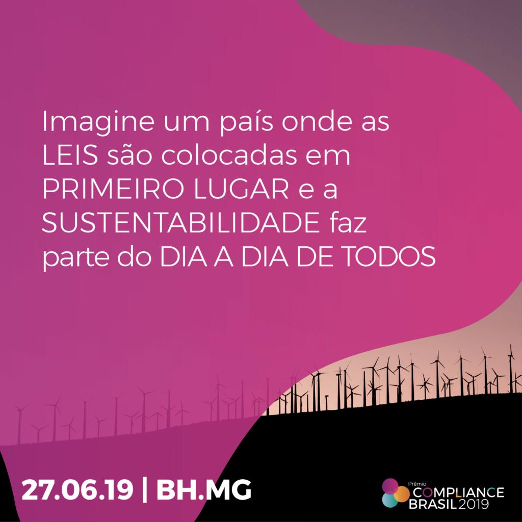 Todas estas empresas já representam a vanguarda do que significa estar em compliance, demonstrando que é possível crescer de forma sustentável no Brasil.