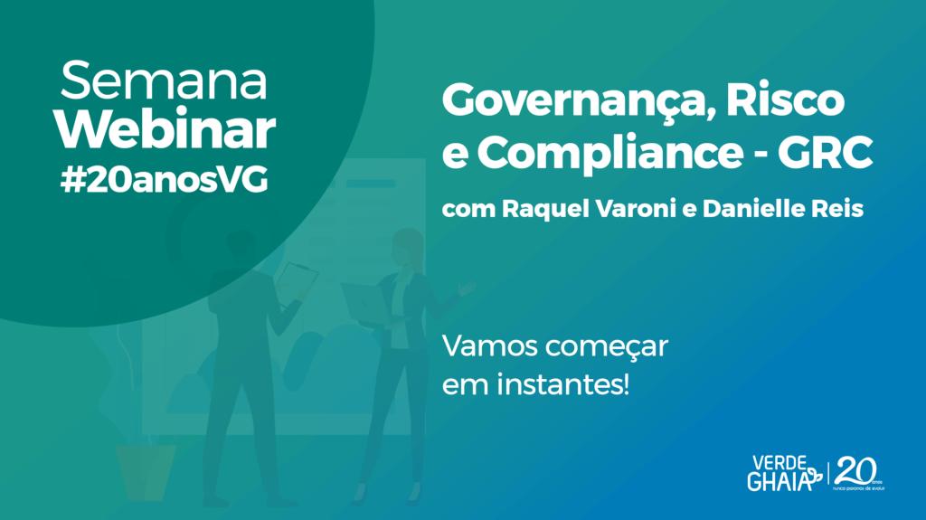 Webinar sobre Governança, Risco e Compliance - GRC