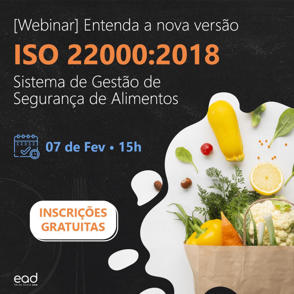webinar sobre ISO 22000:2018 - conheça as principais novidades trazidas pela Norma para a segurança de alimentos